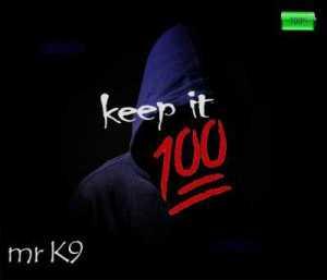 K9 - Keep It 100